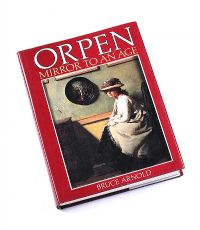 ORPEN: MIRROR TO AN AGE by Bruce Arnold at Ross's Auctions