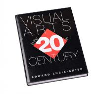 VISUAL ARTS IN THE 20TH CENTURY by Edward Lucie Smith at Ross's Auctions